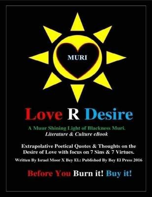 Love R Desire (Electronic book text): Israel Moor-X Bey-El