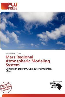 Mars Regional Atmospheric Modeling System (Paperback): Gerd Numitor