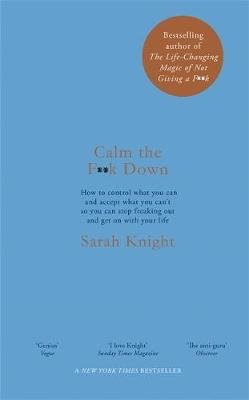 Calm the F**k Down (Paperback): Sarah Knight