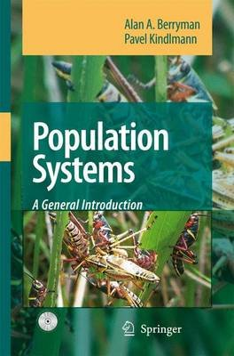 Population Systems 2008 - A General Introduction (Paperback, 2nd Revised edition): Alan A. Berryman, Pavel Kindlmann