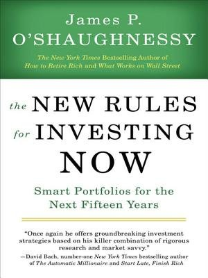 The New Rules for Investing Now - Smart Portfolios for the Next Fifteen Years (Electronic book text): James P....
