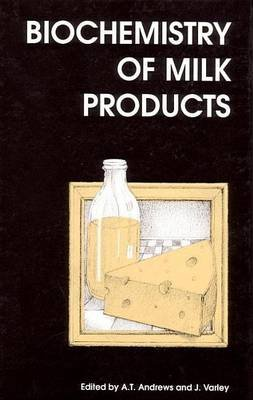 Biochemistry of Milk Products (Electronic book text): A.T. Andrews, J. R. Varley