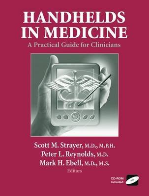 Handhelds in Medicine - A Practical Guide for Clinicians (Electronic book text): Scott M. Strayer, Peter Reynolds, Mark H Ebell
