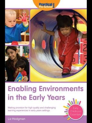 Enabling Environments in the Early Years - Making Provision for High Quality and Challenging Learning Experiences in Early...