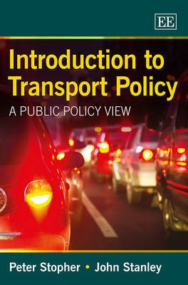 Introduction to Transport Policy - A Public Policy View (Paperback): Peter Stopher, John Stanley