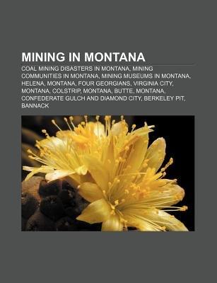 Mining in Montana - Coal Mining Disasters in Montana, Mining