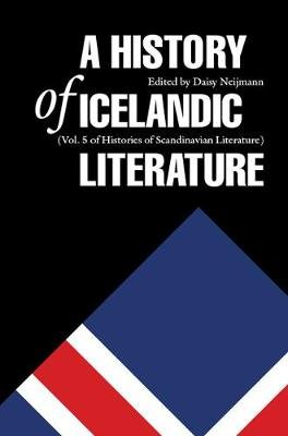 A History of Icelandic Literature (Hardcover, New Ed): Daisy L. Neijmann