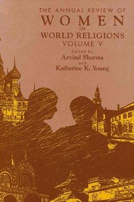 The Annual Review of Women in World Religions, v. V (Paperback, illustrated edition): Arvind Sharma, Katherine K. Young