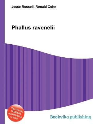 Phallus Ravenelii (Paperback): Jesse Russell, Ronald Cohn
