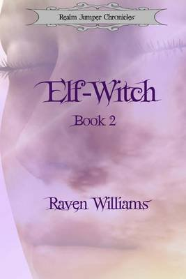 Elf-Witch (Paperback): Raven Williams