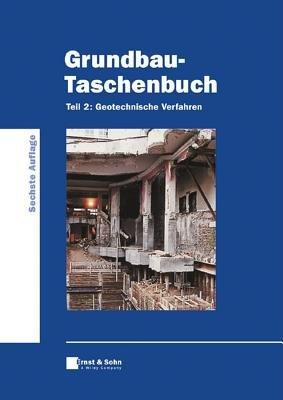 Grundbau Taschenbuch, Teil 2 6a  - Geotechische Verfahren (German, Hardcover): Ulrich Smoltczyk