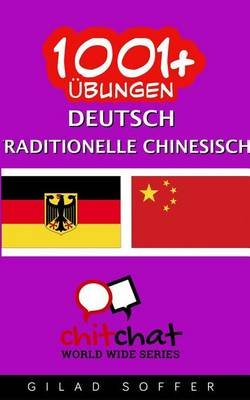 1001+ Ubungen Deutsch - Traditionelle Chinesische (German, Paperback): Gilad Soffer