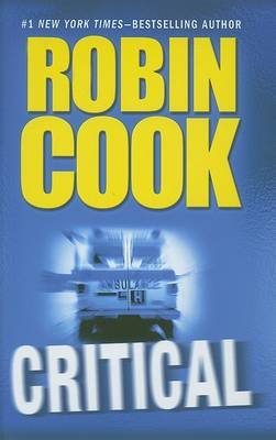 Critical (Large print, Hardcover, large type edition): Robin Cook