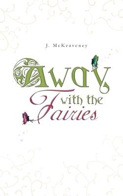 Away with the Fairies (Electronic book text): J McKeaveney