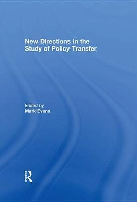 New Directions in the Study of Policy Transfer (Electronic book text): Mark Evans