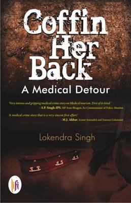 Coffin Her Back - A Medical Detour (Paperback): Lokendra Singh
