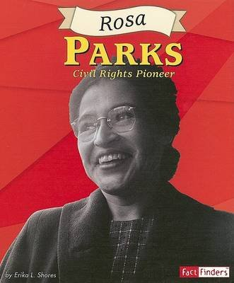 Rosa Parks - Civil Rights Poineer (Hardcover, Library binding): Erika L Shores
