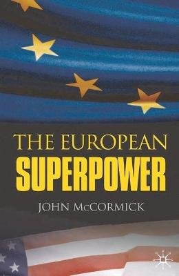The European Superpower (Paperback): John McCormick
