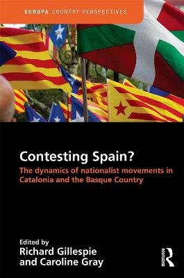 Contesting Spain? The Dynamics of Nationalist Movements in Catalonia and the Basque Country (Electronic book text): Richard...