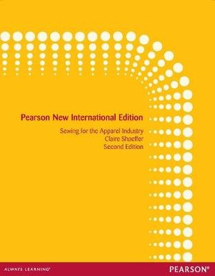 Sewing for the Apparel Industry: Pearson New International Edition (Paperback, 2nd edition): Claire Shaeffer