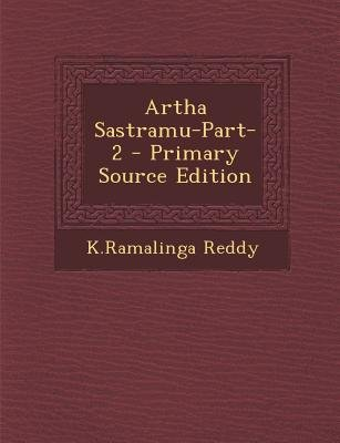 Artha Sastramu-Part-2 (English, Telugu, Paperback, Primary Source): Kramalinga Reddy