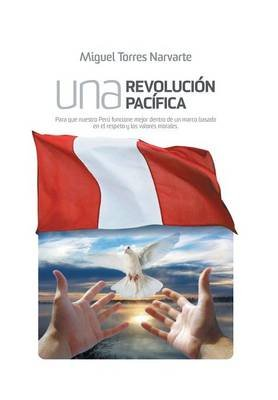 Una Revolucion Pacifica (English, Spanish, Hardcover): Miguel Torres Narvarte