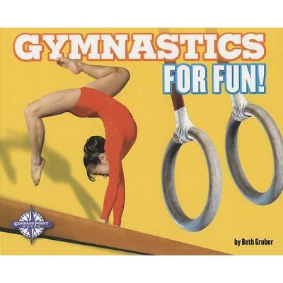 Gymnastics for Fun! (Paperback): Beth Gruber