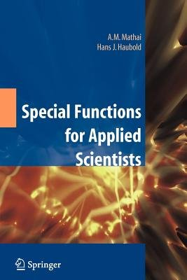 Special Functions for Applied Scientists (Hardcover): A.M. Mathai, H.J. Haubold