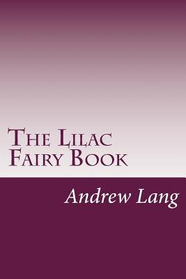 The Lilac Fairy Book (Paperback): Andrew Lang
