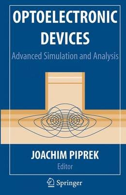 Optoelectronic Devices - Advanced Simulation and Analysis (Electronic book text): Joachim Piprek