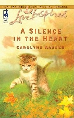 A Silence in the Heart (Electronic book text, Original ed.): Carolyne Aarsen