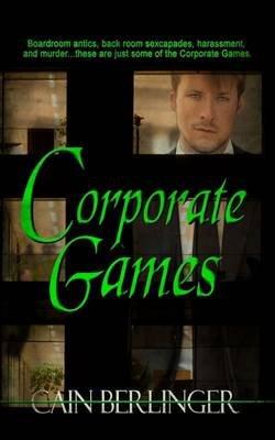 Corporate Games (Paperback): Cain Berlinger