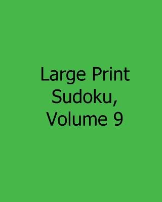 Large Print Sudoku, Volume 9 - Easy to Read, Large Grid Sudoku Puzzles (Large print, Paperback, large type edition): Colin...