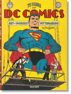 75 Years of DC Comics - The Art of Modern Mythmaking (Paperback): Paul Levitz
