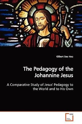 The Pedagogy of the Johannine Jesus (Paperback): Gilbert Soo Hoo