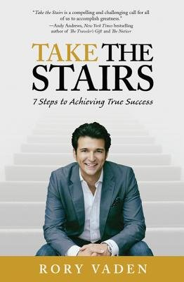 Take the Stairs - 7 Steps to Achieving True Success (Electronic book text): Rory Vaden