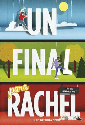 Un Final Para Rachel / Me and Earl and the Dying Girl (Spanish, Paperback): Jesse Andrews