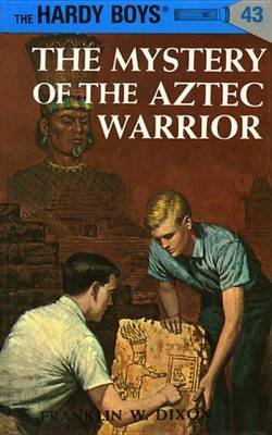 Hardy Boys 43 - The Mystery of the Aztec Warrior: The Mystery of the Aztec Warrior (Electronic book text): Franklin W. Dixon