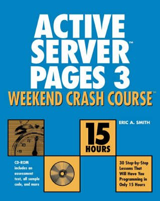 Active Server Pages 3 Weekend Crash Course (Paperback): Eric A Smith