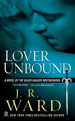 Lover Unbound - A Novel of the Black Dagger Brotherhood (Electronic book text): J.R. Ward