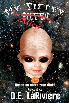 My Sister the Alien (Paperback): D. E. Lariviere