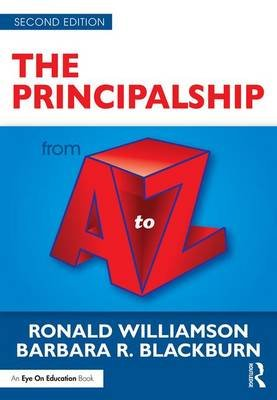The Principalship from A to Z (Paperback, 2nd Revised edition): Ronald Williamson, Barbara R Blackburn
