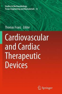 Cardiovascular and Cardiac Therapeutic Devices (Paperback, Softcover reprint of the original 1st ed. 2014): Thomas Franz
