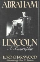 Abraham Lincoln - A Biography (Hardcover, New edition): Charnwood