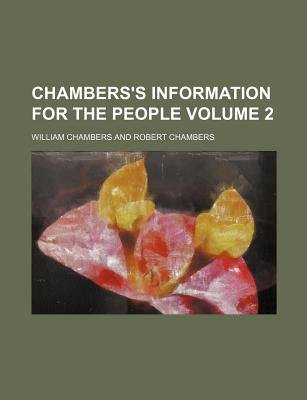 Chambers's Information for the People Volume 2 (Paperback): William Chambers