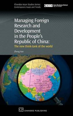 Managing Foreign Research and Development in the People's Republic of China (Electronic book text): Zheng Han