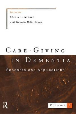 Care-Giving In Dementia 2 (Electronic book text): Gemma Jones, Bere Miesen