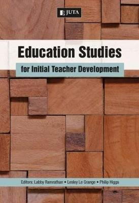 Education studies for initial teacher development (Paperback): Labby Ramrathan, Lesley Le Grange, Philip Higgs