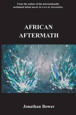 African Aftermath (Paperback): Jonathan Bower