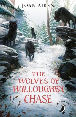 The Wolves of Willoughby Chase (Paperback, Ed): Joan Aiken